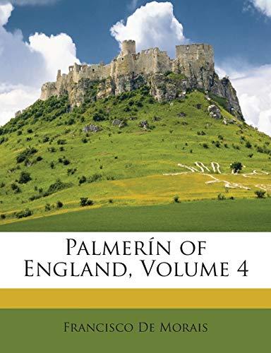 9781146041614: Palmerin of England by Francisco De Moraes, Volume 4 of 4 (1807)