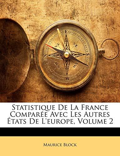 9781146066105: Statistique De La France Comparée Avec Les Autres États De L'europe, Volume 2 (French Edition)