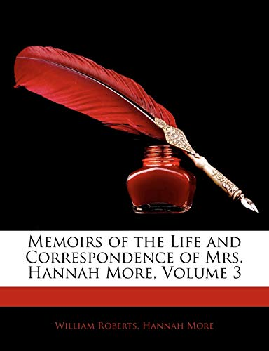 9781146085441: Memoirs of the Life and Correspondence of Mrs. Hannah More, Volume 3
