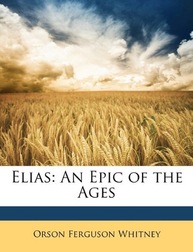 9781146087223: Elias: An Epic of the Ages