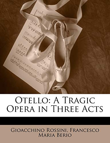 9781146094351: Otello: A Tragic Opera in Three Acts (Italian Edition)