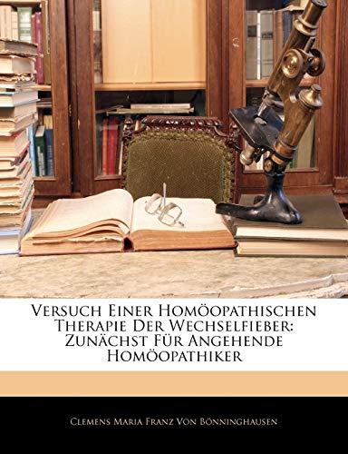 9781146138765: Versuch Einer Homöopathischen Therapie Der Wechselfieber: Zunächst Für Angehende Homöopathiker (German Edition)