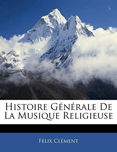 9781146140119: Histoire Générale De La Musique Religieuse (French Edition)