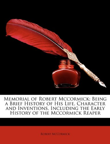 9781146185998: Memorial of Robert Mccormick: Being a Brief History of His Life, Character and Inventions, Including the Early History of the Mccormick Reaper