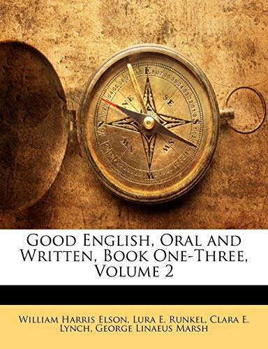 9781146199674: Good English, Oral and Written, Book One-Three, Volume 2