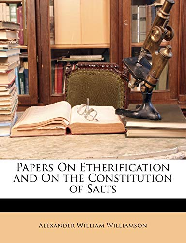9781146221832: Papers On Etherification and On the Constitution of Salts