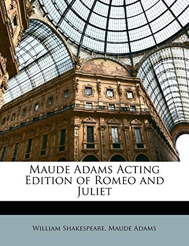 9781146237079: Maude Adams Acting Edition of Romeo and Juliet