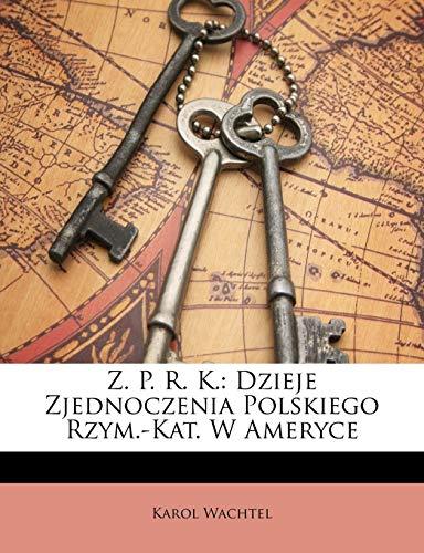 Z. P. R. K.: Dzieje Zjednoczenia Polskiego: Karol Wachtel