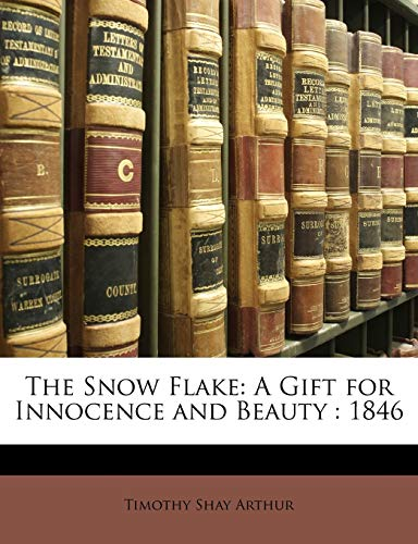 9781146259415: The Snow Flake: A Gift for Innocence and Beauty : 1846