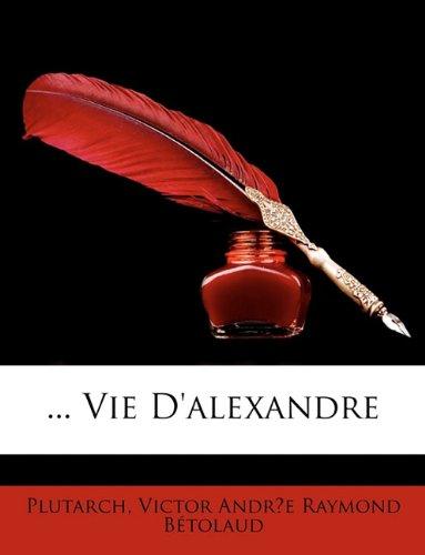 9781146327213: Vie D'Alexandre