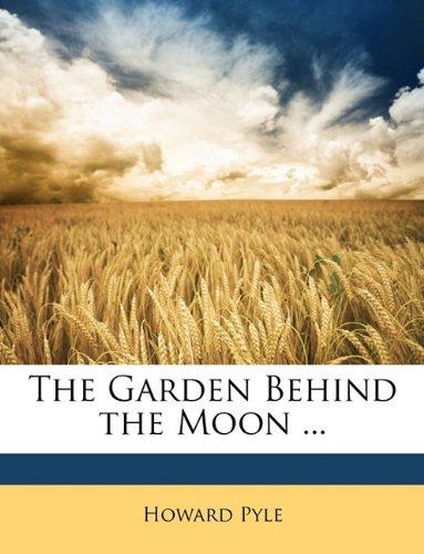 9781146383981: The Garden Behind the Moon ...