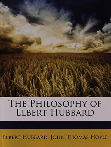 9781146387491: The Philosophy of Elbert Hubbard