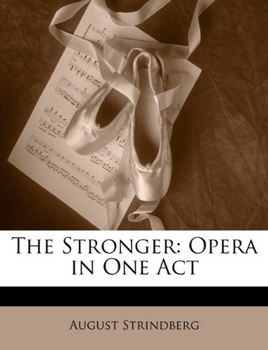 The Stronger: Opera in One Act (1146397321) by Strindberg, August