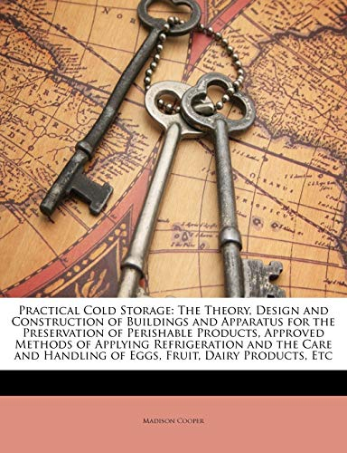 Practical Cold Storage: The Theory, Design and