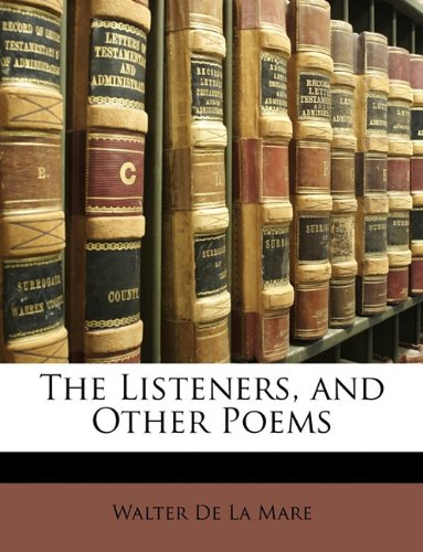 9781146411066: The Listeners, and Other Poems