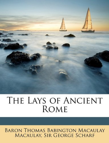 9781146434799: The Lays of Ancient Rome