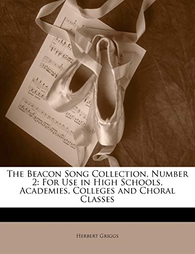 9781146450706: The Beacon Song Collection, Number 2: For Use in High Schools, Academies, Colleges and Choral Classes