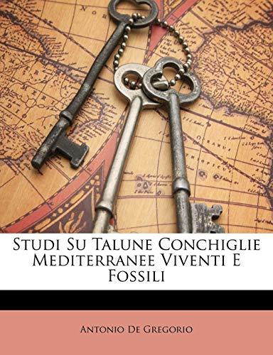 9781146593281: Studi Su Talune Conchiglie Mediterranee Viventi E Fossili (Italian Edition)