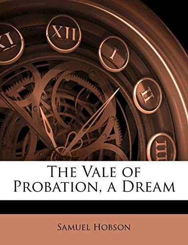 9781146606578: The Vale of Probation, a Dream