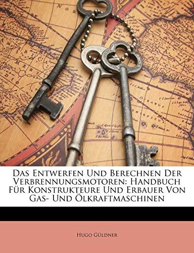 9781146635042: Das Entwerfen Und Berechnen Der Verbrennungsmotoren: Handbuch Für Konstrukteure Und Erbauer Von Gas- Und Ölkraftmaschinen (German Edition)