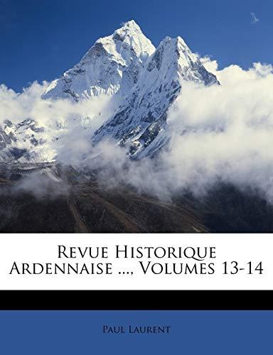 9781146661669: Revue Historique Ardennaise, Volumes 13-14