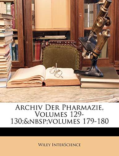 9781146715300: Archiv Der Pharmazie, Volumes 129-130; volumes 179-180