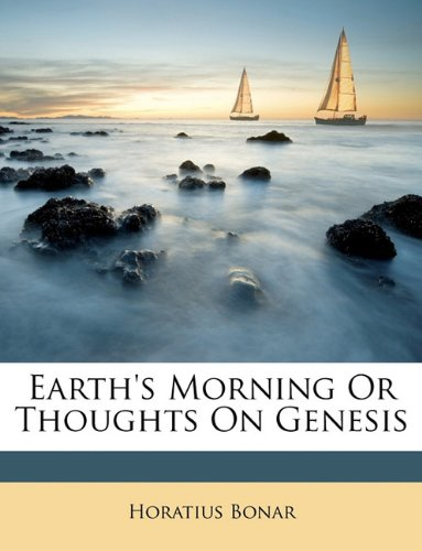 9781146734523: Earth's Morning Or Thoughts On Genesis