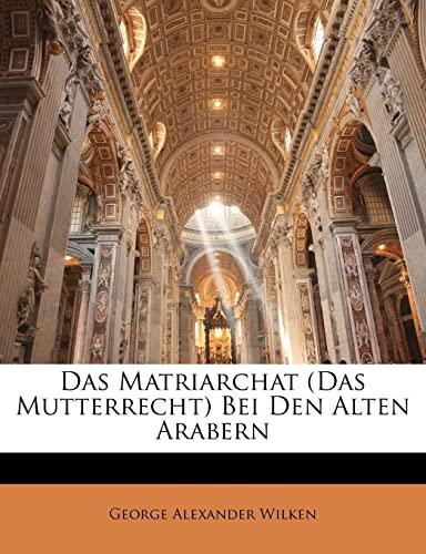 9781146751087: Das Matriarchat (Das Mutterrecht) Bei Den Alten Arabern (German Edition)