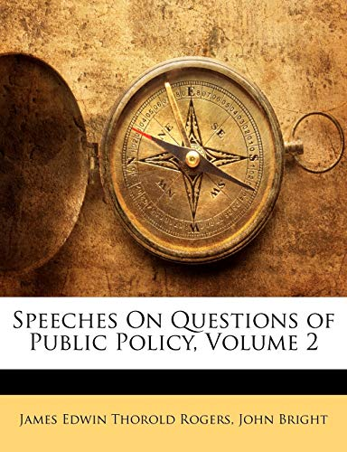 Speeches On Questions of Public Policy, Volume 2 (1146757557) by James Edwin Thorold Rogers; John Bright
