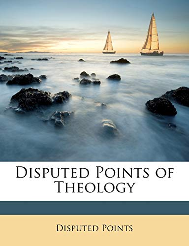 9781146776899: Disputed Points of Theology