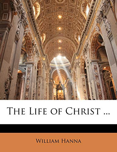 9781146782494: The Life of Christ ...