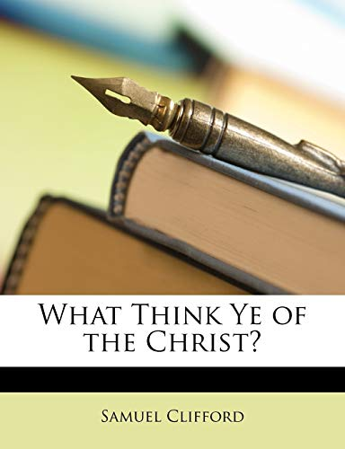 9781146800020: What Think Ye of the Christ?