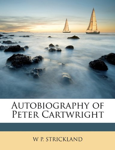 9781146802079: Autobiography of Peter Cartwright