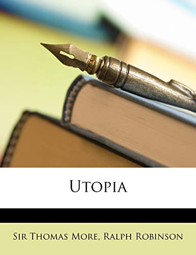 Utopia (9781146827454) by Thomas More; Ralph Robinson