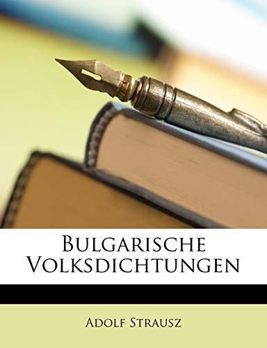 9781146838719: Bulgarische Volksdichtungen (German Edition)