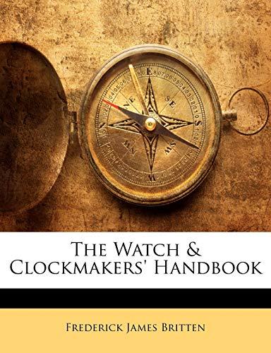 9781146859721: The Watch & Clockmakers' Handbook