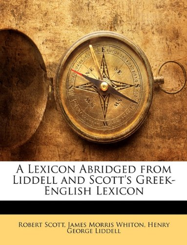 9781146874335: A Lexicon Abridged from Liddell and Scott's Greek-English Lexicon