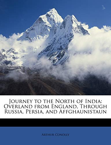 9781146890083: Journey to the North of India: Overland from England, Through Russia, Persia, and Affghaunistaun