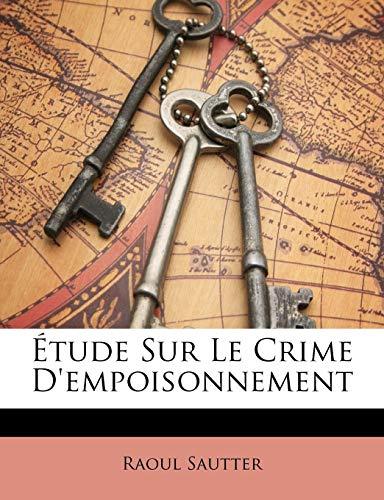 9781146937016: Étude Sur Le Crime D'empoisonnement (French Edition)