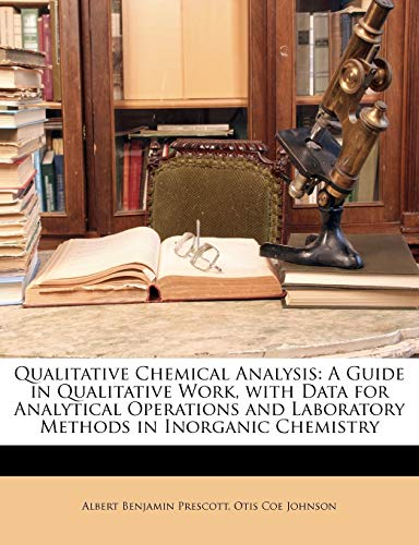 9781146940214: Qualitative Chemical Analysis: A Guide in Qualitative Work, with Data for Analytical Operations and Laboratory Methods in Inorganic Chemistry