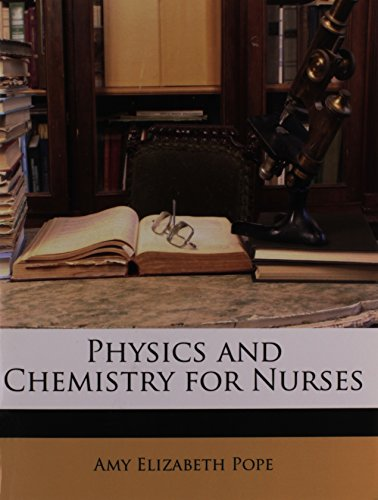 9781146981972: Physics and Chemistry for Nurses