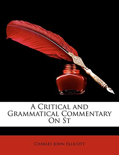 9781147021783: A Critical and Grammatical Commentary on St