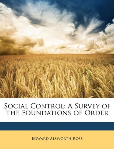 9781147028652: Social Control: A Survey of the Foundations of Order