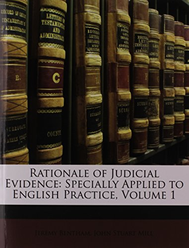 9781147036527: Rationale of Judicial Evidence: Specially Applied to English Practice, Volume 1