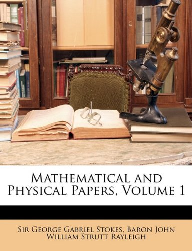 9781147045178: Mathematical and Physical Papers, Volume 1