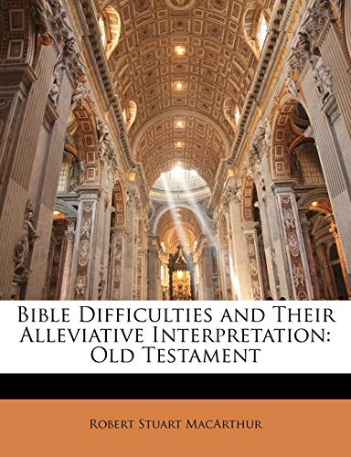 9781147051889: Bible Difficulties and Their Alleviative Interpretation: Old Testament