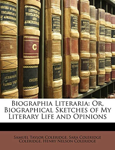 9781147056228: Biographia Literaria: Or, Biographical Sketches of My Literary Life and Opinions