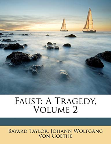Faust: A Tragedy, Volume 2 (Paperback): Bayard Taylor, Johann