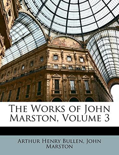 9781147130096: The Works of John Marston, Volume 3