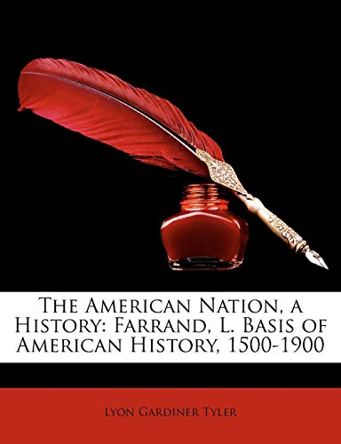 9781147142174: The American Nation, a History: Farrand, L. Basis of American History, 1500-1900